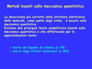 Metodi basati sulla meccanica quantistica