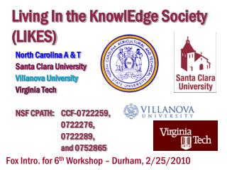 Living In the  KnowlEdge  Society (LIKES)