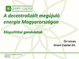 A decentralizált megújuló energia Magyarországon  Közpolitikai gondolatok