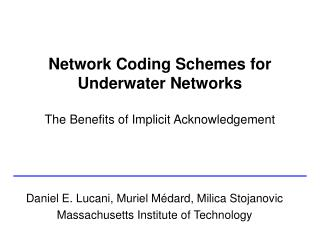 Network Coding Schemes for Underwater Networks The Benefits of Implicit Acknowledgement
