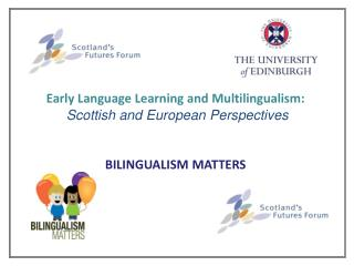 Early Language Learning and Multilingualism:  Scottish and European Perspectives