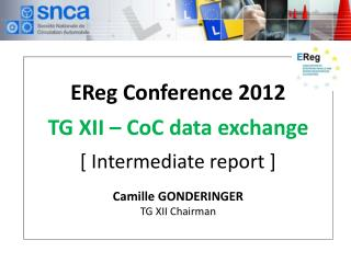 HISTORIC EVOLUTION ? May 2011: EReg Conference   ? TG XII