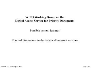 WIPO Working Group on the Digital Access Service for Priority Documents Possible system features
