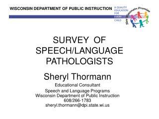 SURVEY  OF SPEECH/LANGUAGE PATHOLOGISTS