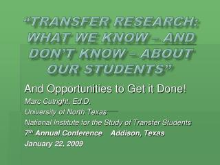 �Transfer Research: What We Know ��and Don�t Know � About Our Students��