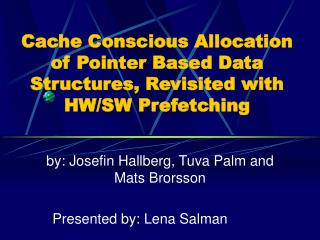 Cache Conscious Allocation of Pointer Based Data Structures, Revisited with HW/SW Prefetching