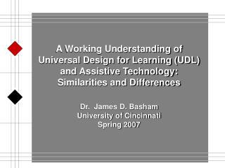 Dr.  James D. Basham University of Cincinnati Spring 2007