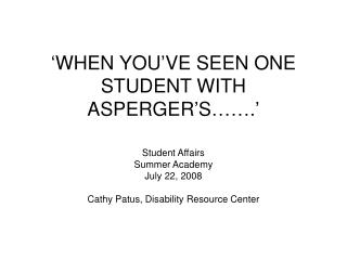 'WHEN YOU'VE SEEN ONE STUDENT WITH ASPERGER'S…….'