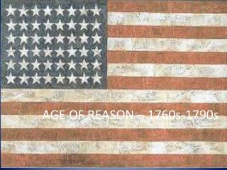 AGE OF REASON – 1760s-1790s