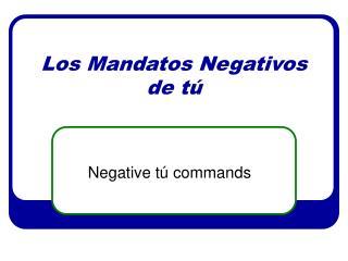 Los Mandatos Negativos de tú