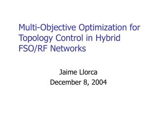 Multi-Objective Optimization for Topology Control in Hybrid FSO/RF Networks