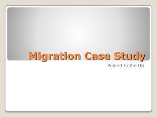 Migration Case Study