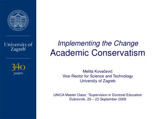 Implementing the Change Academic Conservatism Melita Kovačević