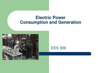 Electric Power  Consumption and Generation