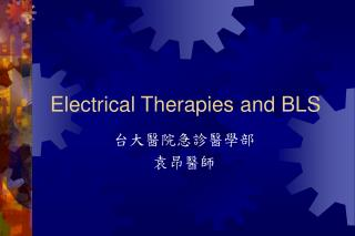 Electrical Therapies and BLS