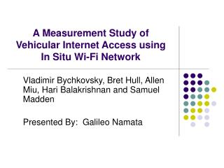 A Measurement Study of Vehicular Internet Access using  In Situ Wi-Fi Network