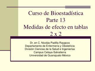 Curso de Bioestadística Parte 13 Medidas de efecto en tablas 2 x 2