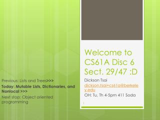 Welcome to CS61A  Disc  6 Sect. 29 /47 :D