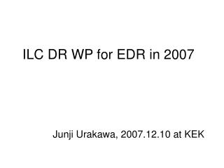 ILC DR WP for EDR in 2007