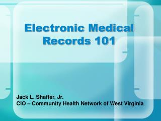 Electronic Medical Records 101
