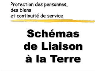 Protection des personnes, des biens  et continuité de service