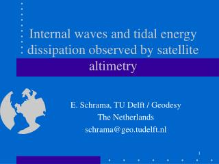 Internal waves and tidal energy dissipation observed by satellite altimetry