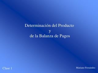 Determinación del Producto  y  de la Balanza de Pagos