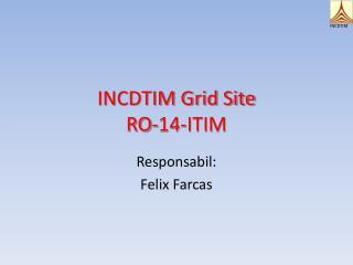 INCDTIM Grid Site RO-14-ITIM