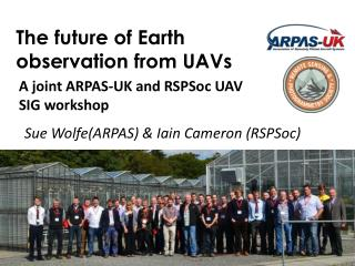 A joint ARPAS-UK and RSPSoc UAV SIG workshop