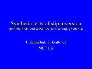 Synthetic tests of slip inversion (two methods: old = ISOLA, new = conj. gradients)