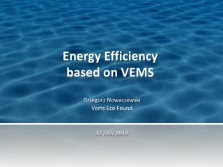Energy Efficiency based  on VEMS