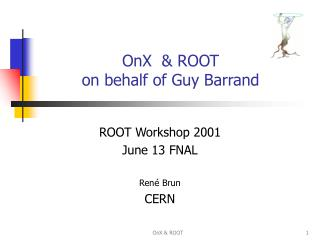OnX  & ROOT on behalf of Guy Barrand