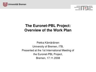 The Euronet-PBL Project: Overview of the Work Plan