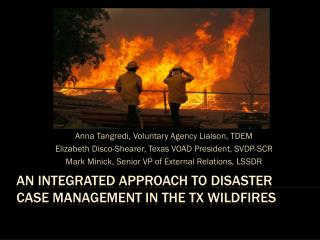 An integrated approach to Disaster case management in the TX Wildfires