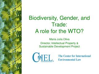 Biodiversity, Gender, and Trade:   A role for the WTO?