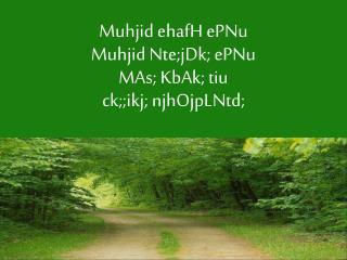 Muhjid ehafH ePNu Muhjid Nte;jDk; ePNu MAs; KbAk; tiu ck;;ikj; njhOjpLNtd;