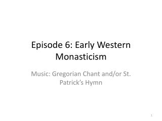 Episode 6: Early Western Monasticism