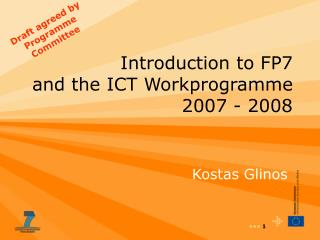 Introduction to FP7 and the ICT Workprogramme 2007 - 2008