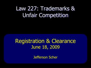 Law 227: Trademarks & Unfair Competition