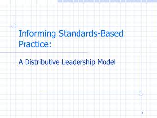 Informing Standards-Based Practice: