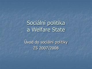 Soci�ln� politika  a Welfare State