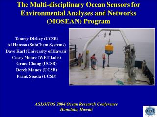 The Multi-disciplinary Ocean Sensors for Environmental Analyses and Networks  (MOSEAN) Program