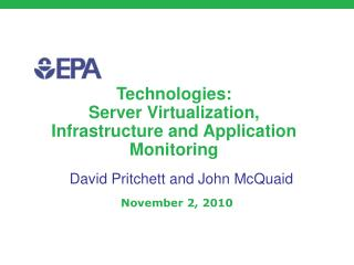 Technologies:   Server Virtualization, Infrastructure and Application Monitoring