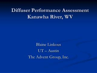 Diffuser Performance Assessment Kanawha River, WV