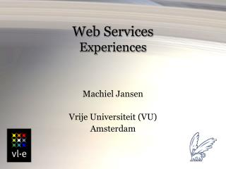Web Services Experiences
