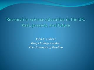 Research in science education in the UK:  Past, present, and future