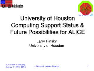 University of Houston Computing Support Status &  Future Possibilities for ALICE
