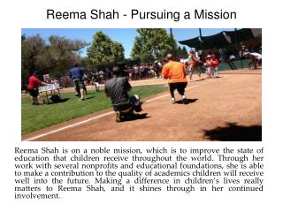 Reema Shah - Pursuing a Mission