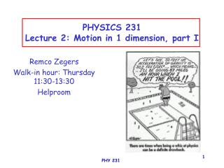 PHYSICS 231 Lecture 2: Motion in 1 dimension, part I