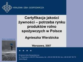 Certyfikacja jakosci zywnosci   potrzeba rynku produkt w rolno spozywczych w Polsce  Agnieszka Wierzbicka